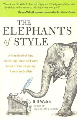 The Elephants of Style By Walsh, Bill