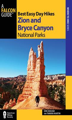 Best Easy Day Hikes Zion and Bryce Canyon National Parks By Molvar, Erik