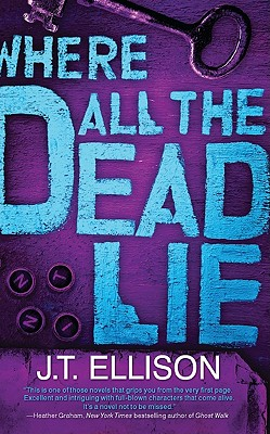 Where All the Dead Lie By Ellison, J. T.