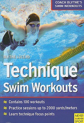 Techinque Swim Workouts By Lucero, Blythe